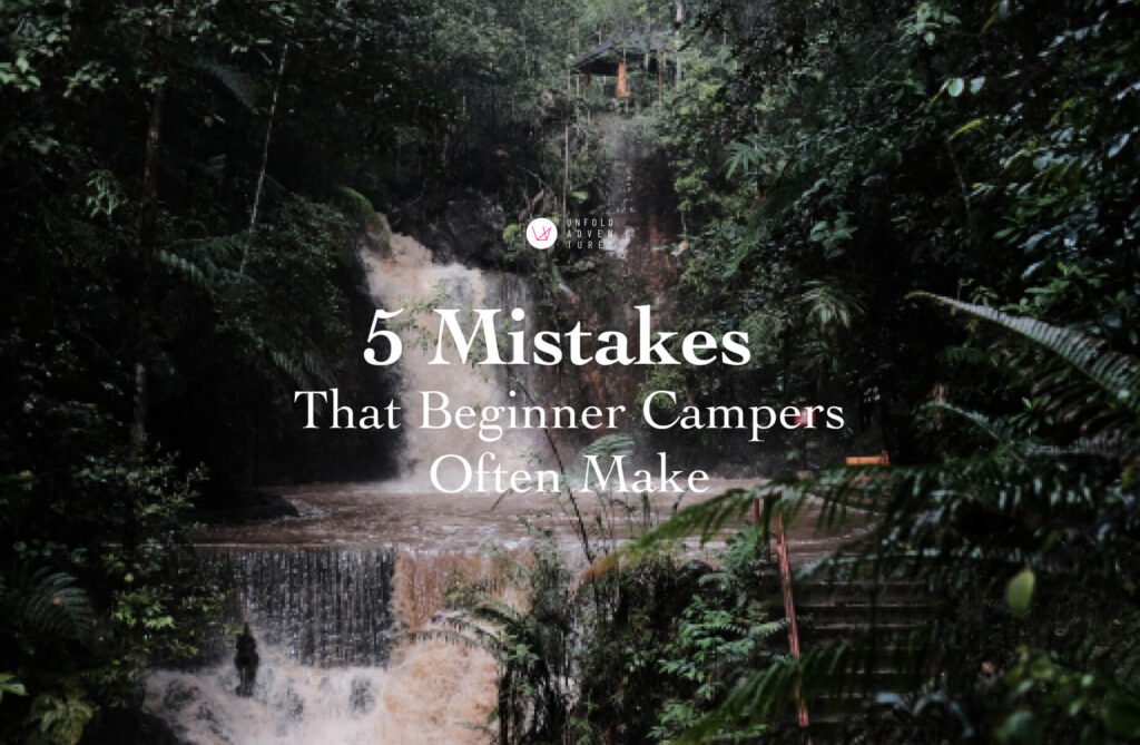5 mistakes that beginner campers often make