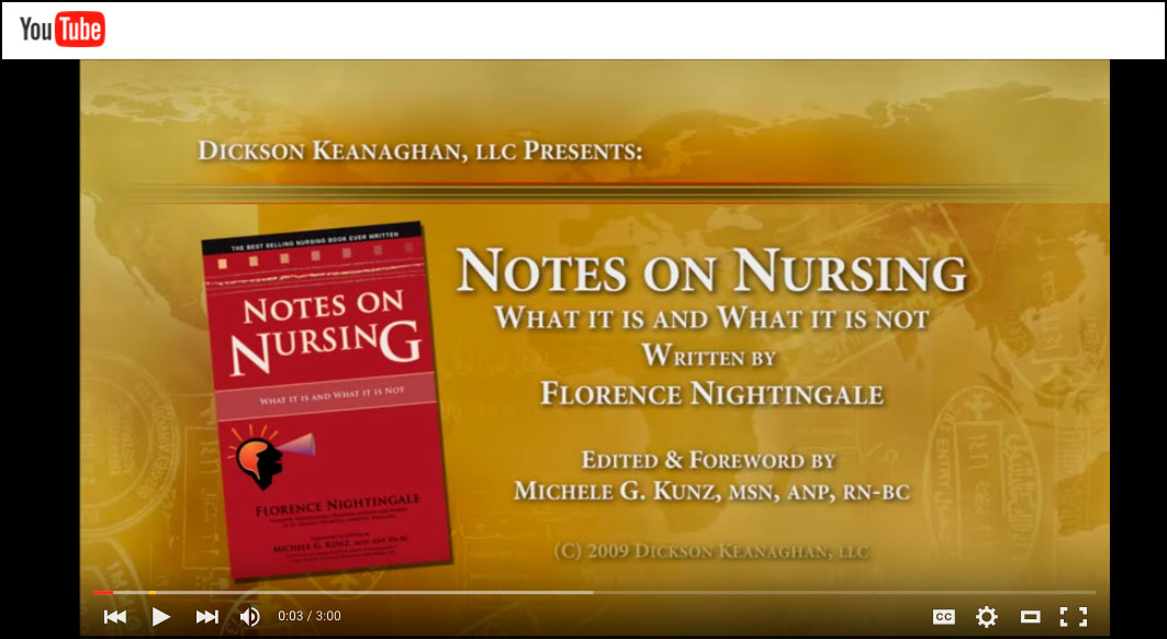 YouTube Video Of Notes On Nursing Book by Florence Nightingale, and Edited by Michele G. Kunz