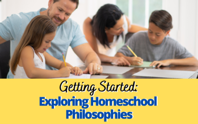 007: Getting Started: Exploring Homeschool Philosophies
