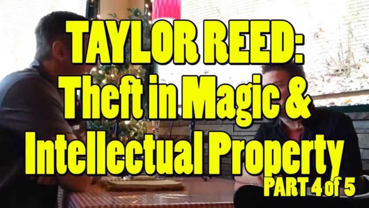 Theft in magic. Taylor reed interview part 4/5