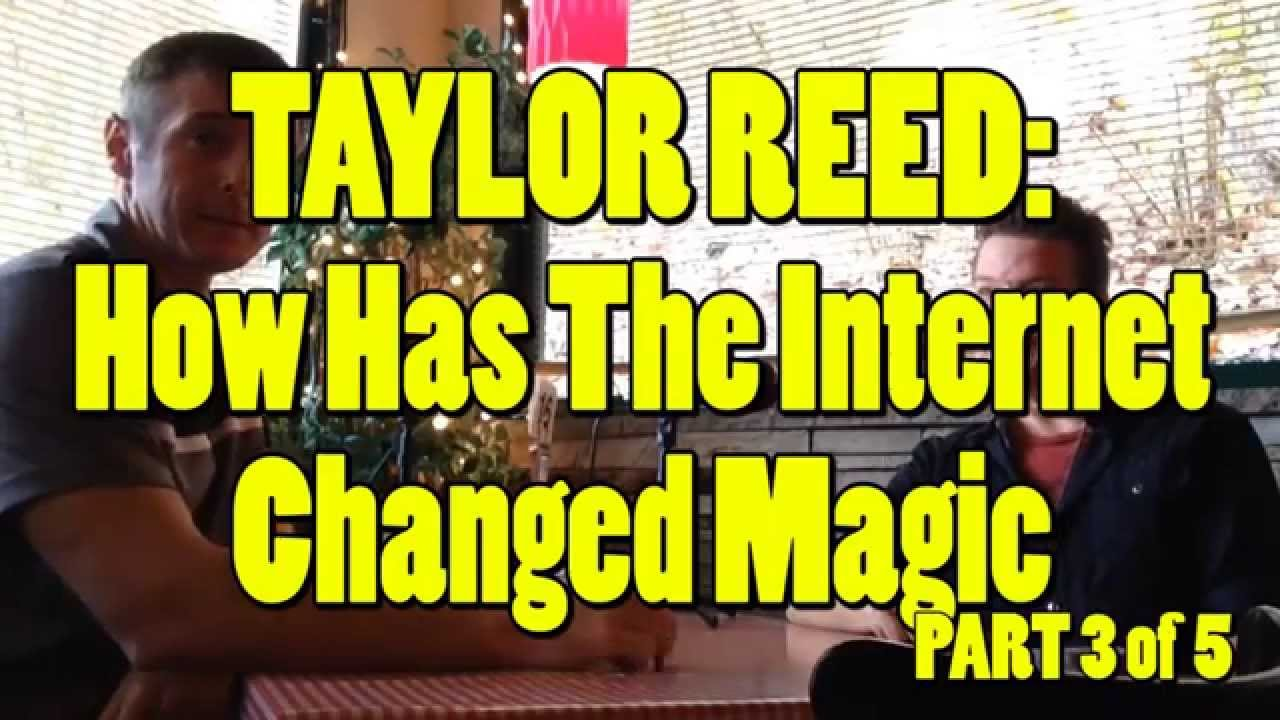 How has the Internet changed Magic? w/ Taylor Reed Part 3/5