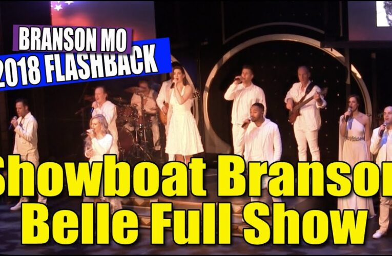 Showboat Branson Belle Full Show 2018 – Branson Missouri