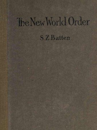 THE NEW WORLD ORDER BY SAMUEL ZANE BATTEN