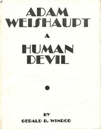 ADAM  WEISHAUPT   A HUMAN  DEVIL   BY GERALD B. WINROD