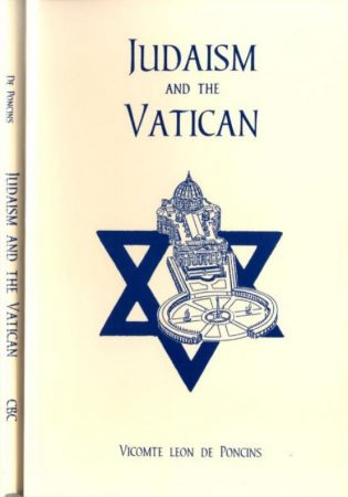 JUDAISM AND THE VATICAN : VICOMTE LEON DE PONCINS