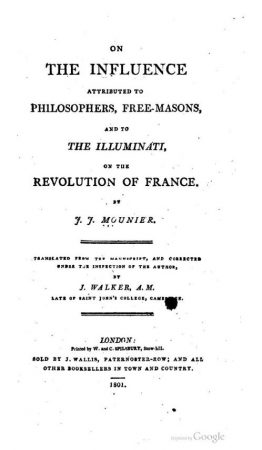 Mounier J J - On the influence attributed to philosophers, free-masons, and to the illuminati on the revolution of France - 1801