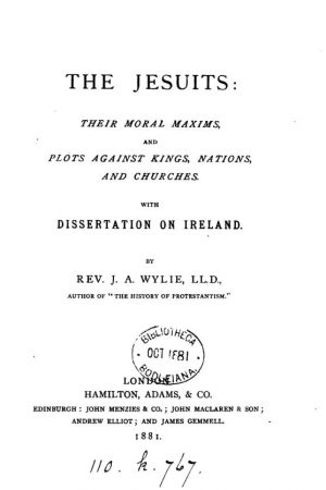 The Jesuits: their moral maxims and plots by James Aitken Wylie