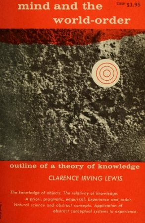 C. I. Lewis, Mind and the World Order