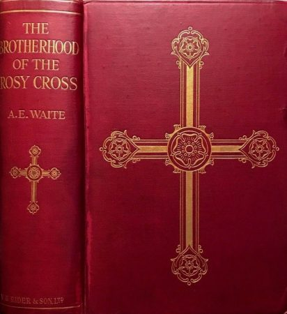 A. E WAITE BROTHERHOOD OF THE ROSY CROSS