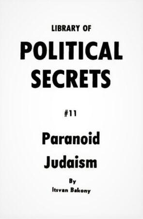 Antisemitism,Communism 1,Freud, Sigmund,Islam 1,Judaism 1,Marx, Karl (Marxism) 1,Nixon,Old Testament 1,Pharisees,Psychiatry 1,Secret societies 1,Socialism 1,Talmud 1