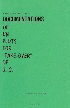 CONCLUSION OF DOCUMENTATIONS OF UN PLOTS FOR TAKE-OVER OF U.S; PART 1-2 BY MYRON FAGAN (1955)