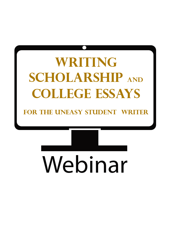 Writing Scholarship and College Essays for the Uneasy Student Writer