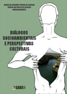 Capa de Livro: DIÁLOGOS SOCIOAMBIENTAIS E PERPECTIVAS CULTURAIS