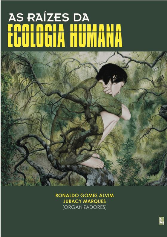 Capa de Livro: AS RAÍZES DA ECOLOGIA HUMANA