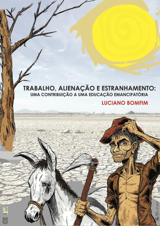 Capa de Livro: TRABALHO, ALIENAÇÃO E ESTRANHAMENTO: uma contribuição a uma educação emancipatória