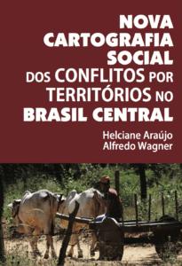 Capa de Livro: NOVA CARTOGRAFIA SOCIAL DOS CONFLITOS POR TERRITÓRIOS NO BRASIL CENTRAL