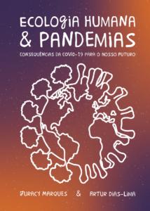 Capa de Livro: Ecologia humana & pandemias: consequências da COVID-19 para o nosso futuro.