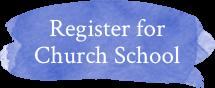 Register For Church School button