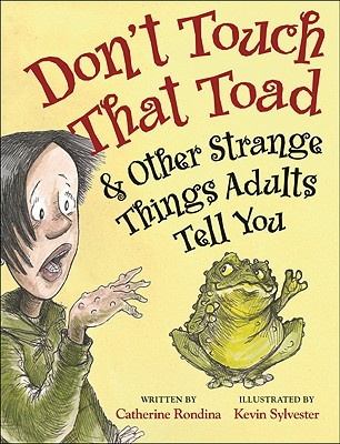 """Cover of """"Don't Touch That Toad and Other STrange Things Adults Tell You"""""""