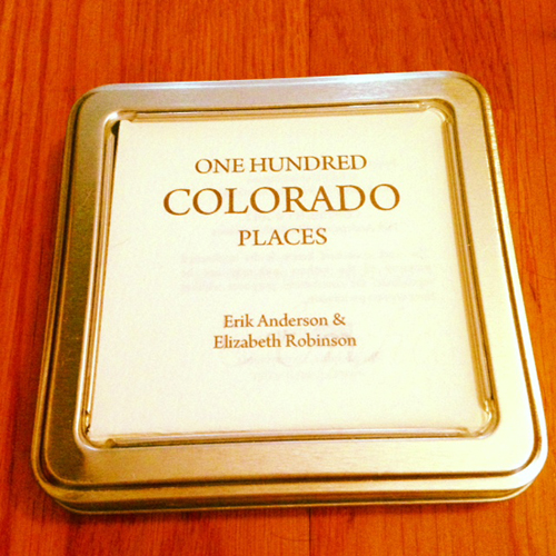 One Hundred Colorado Places by Erik Anderson and Elizabeth Robinson