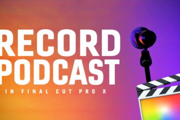 record-podcast-in-final-cut-pro-x-fcpx-tutorial-luts-lounge-buzzsprout-itunes-youtube-1
