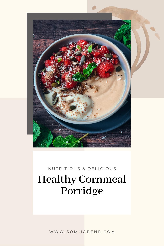 Healthy Cornmeal Porridge - Pinterest