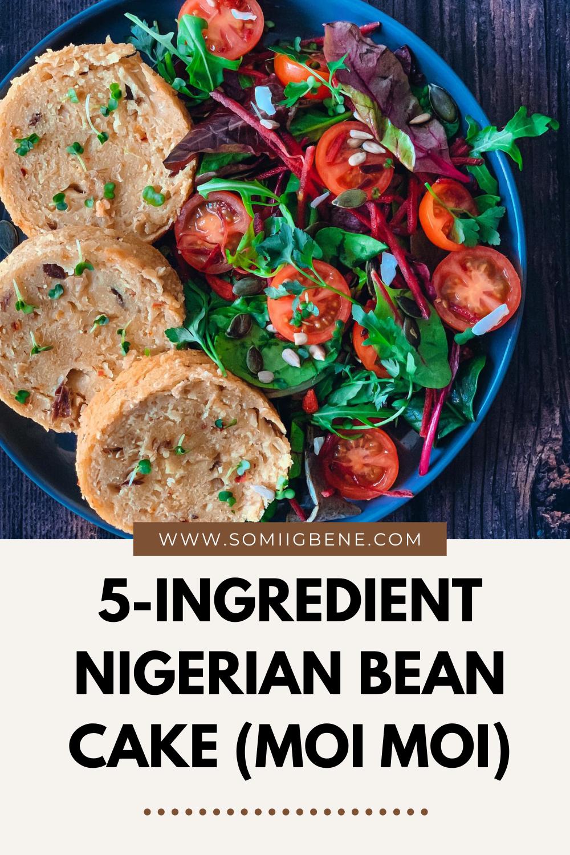 NIGERIAN BEAN CAKE | SOMIIGBENE_PINTEREST_WEST AFRICAN RECIPES