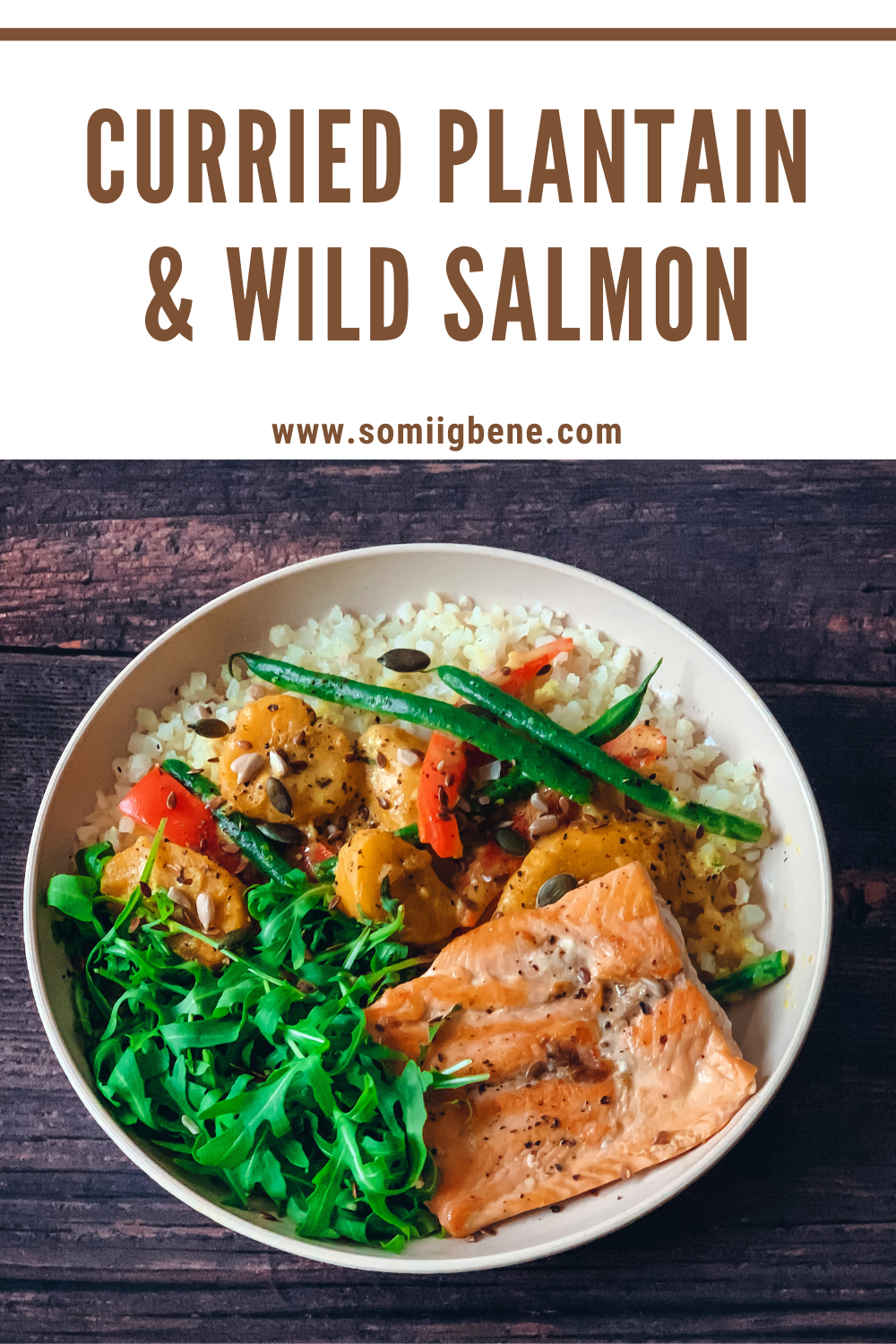 curried plantain and wild salmon