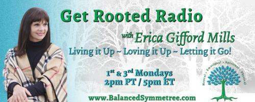 erica-gifford-mills-get-rooted-radio