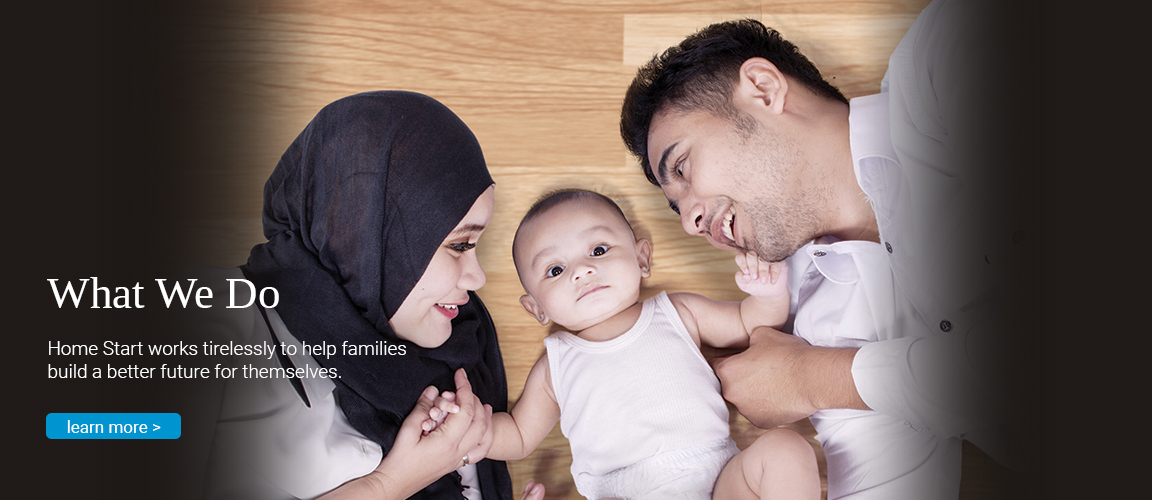 Home Start works tirelessly to help families build a better future.