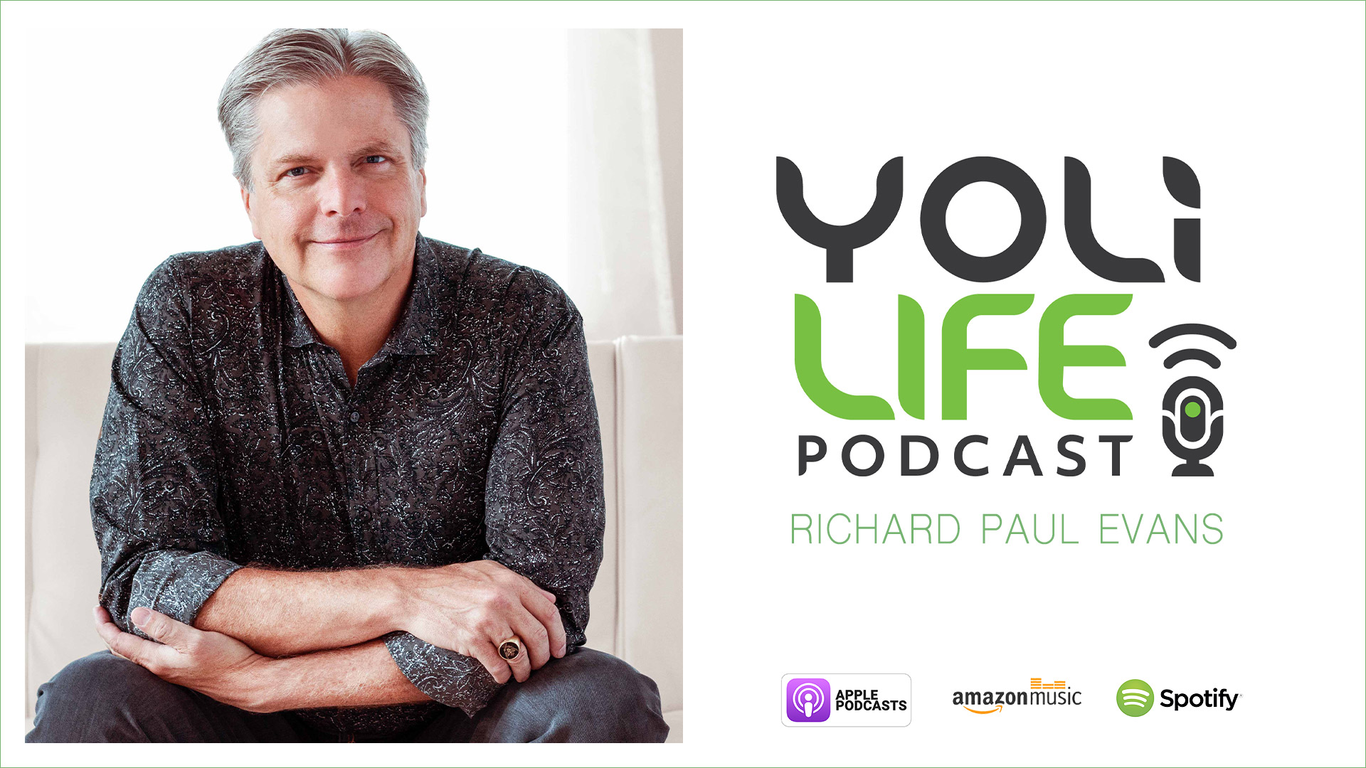 Richard Paul Evans on the Yoli Life Podcast