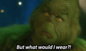 """""""What would I wear?"""""""