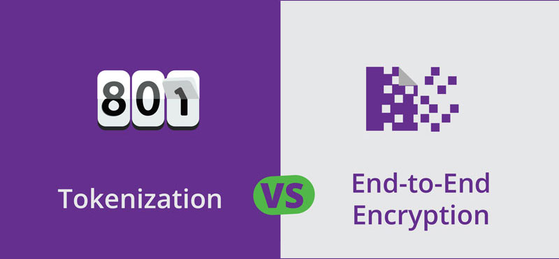 Tokenization VS End-to-End Encryption