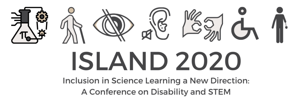 "ISLAND Logo with the text ""ISLAND 2020 Inclusion in Science Learning Direction, a conference on disability in STEM"