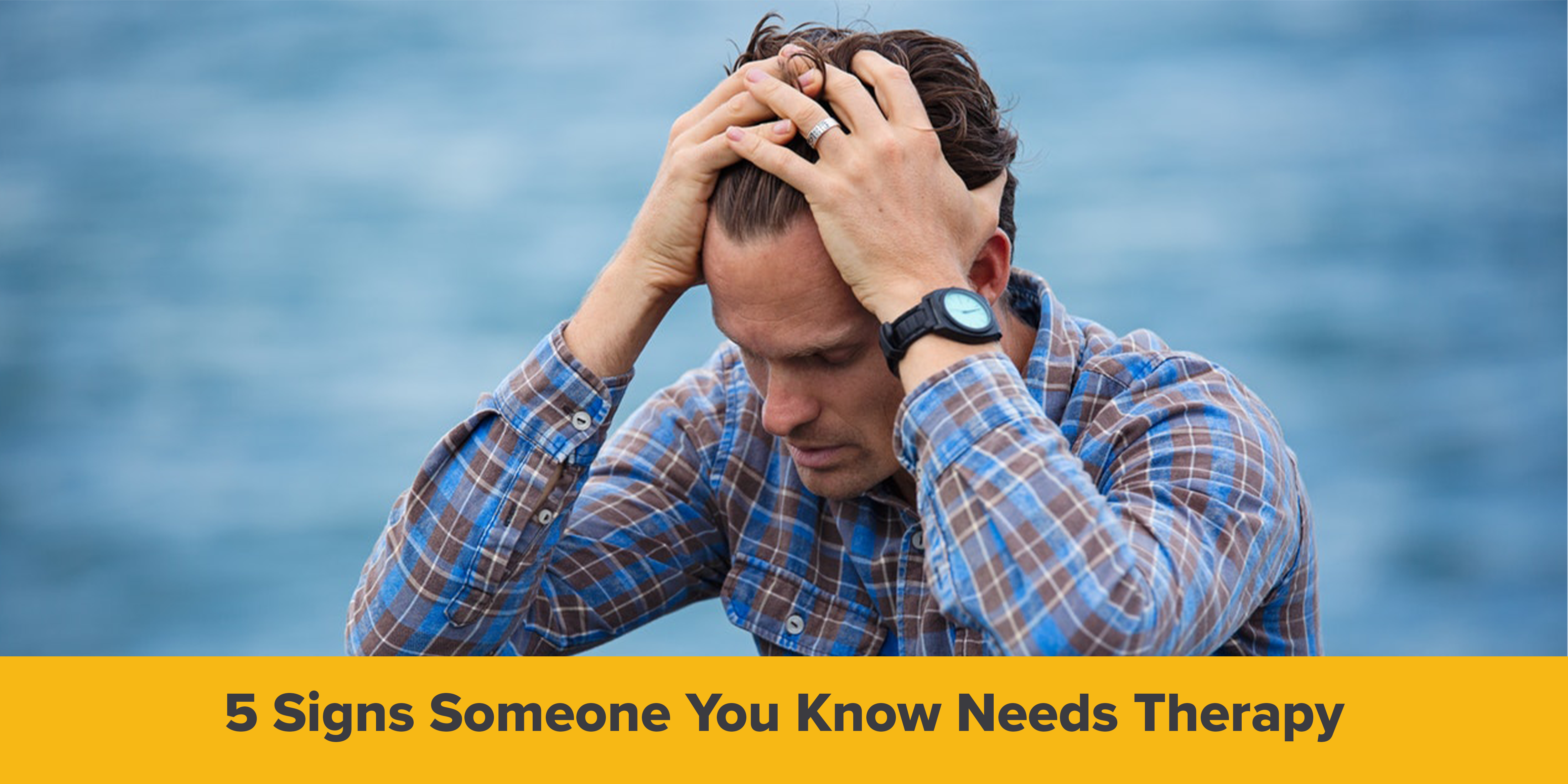 5 Signs Someone You Know Needs Therapy