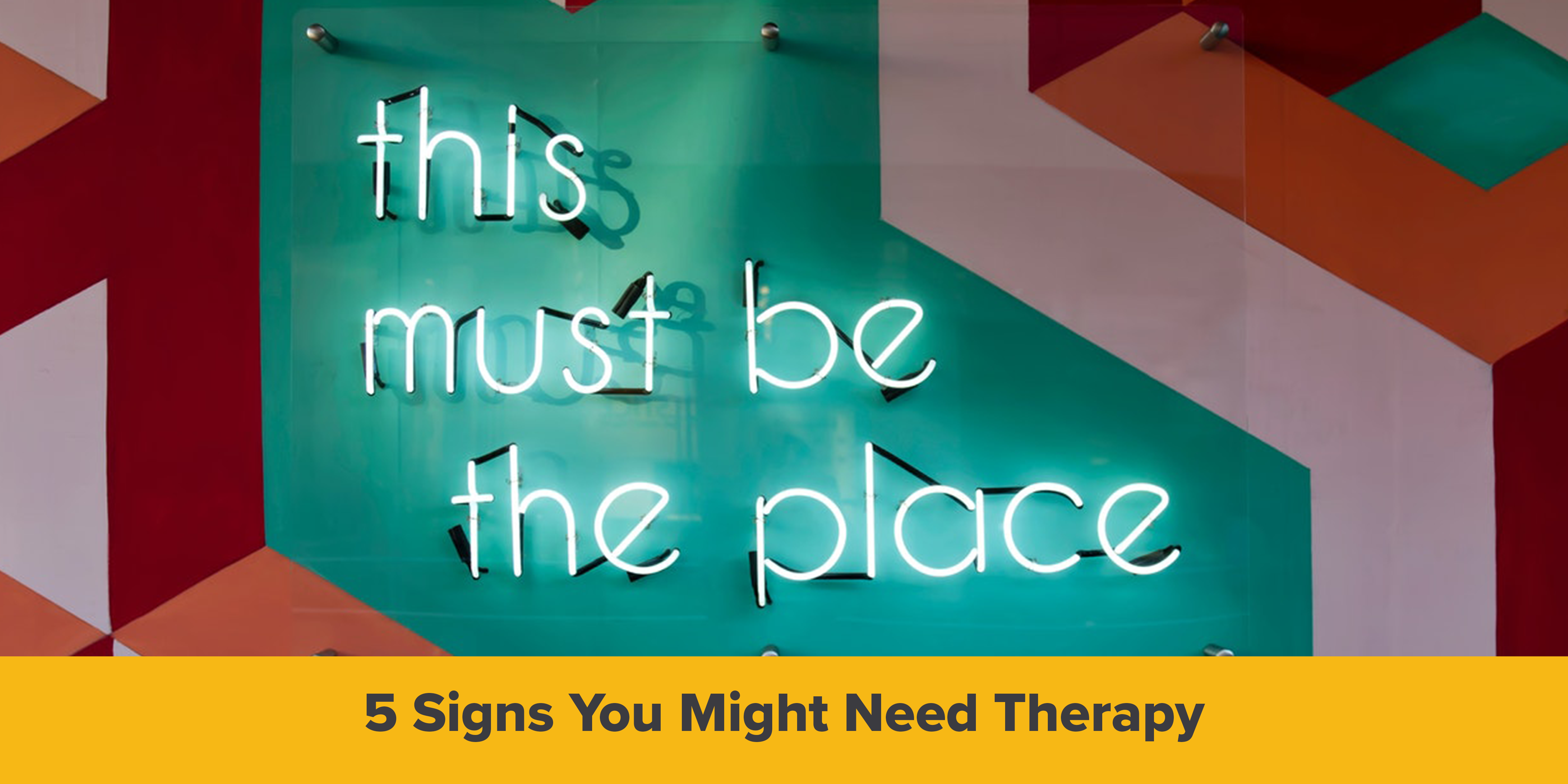 5 Signs You Might Need Therapy