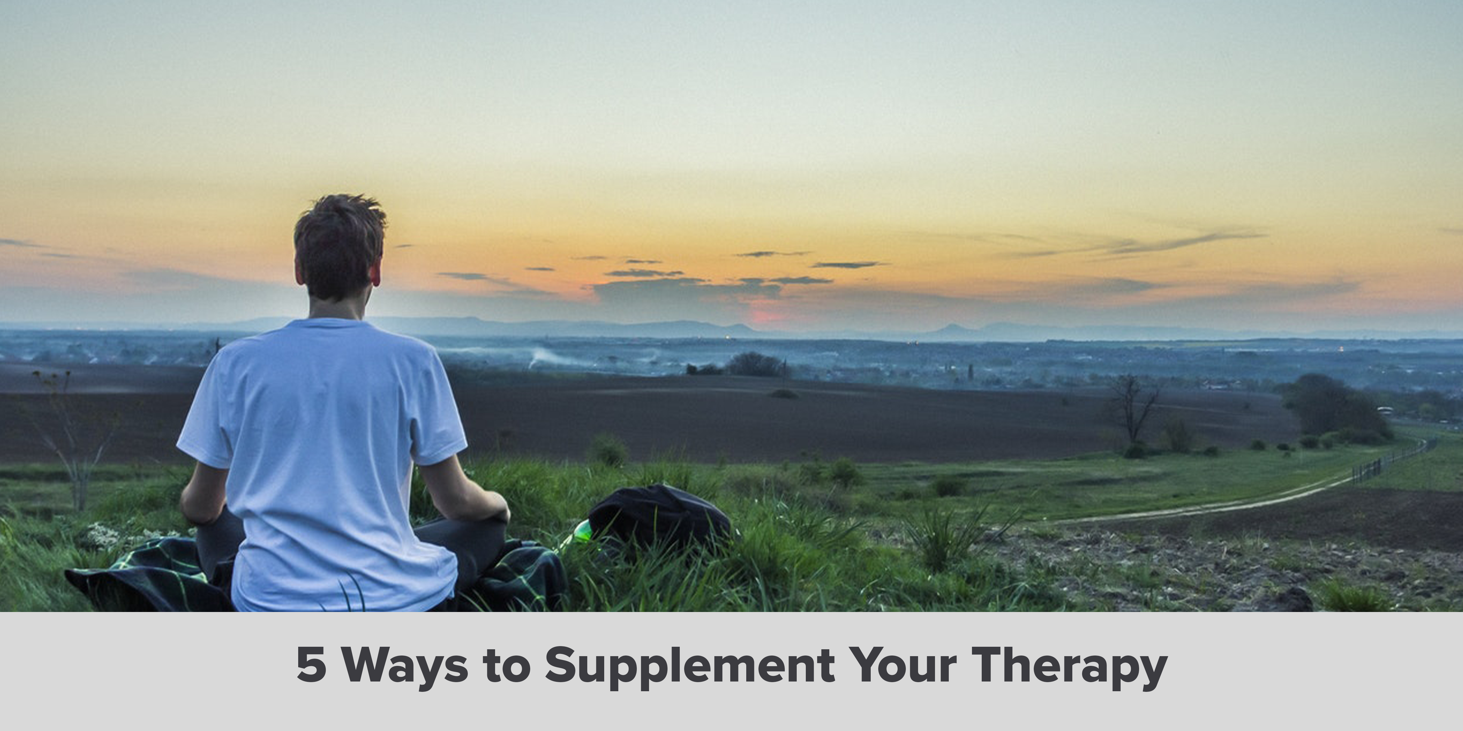 5 Ways to Supplement Your Therapy