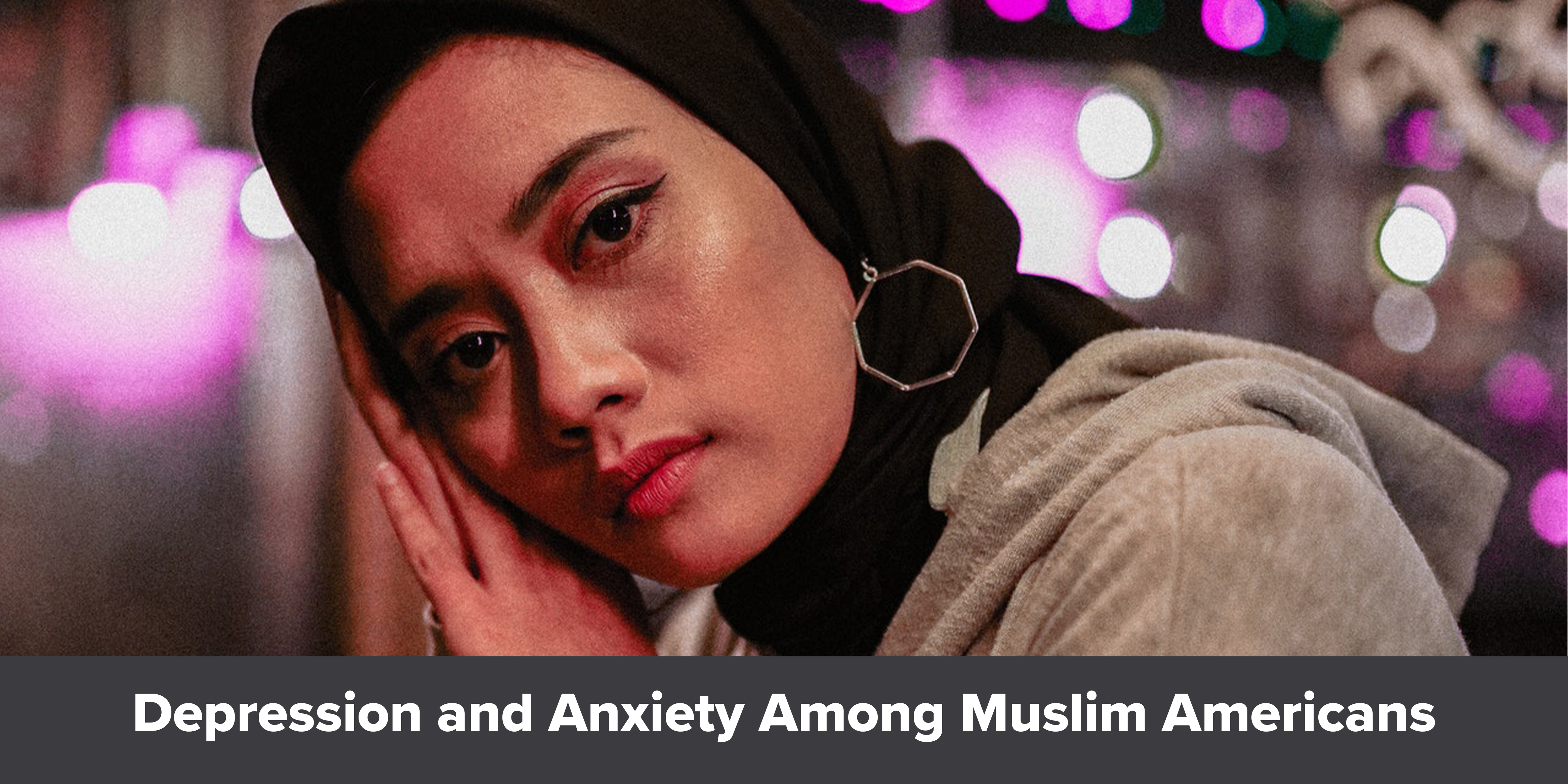 Depression and Anxiety Among Muslim Americans