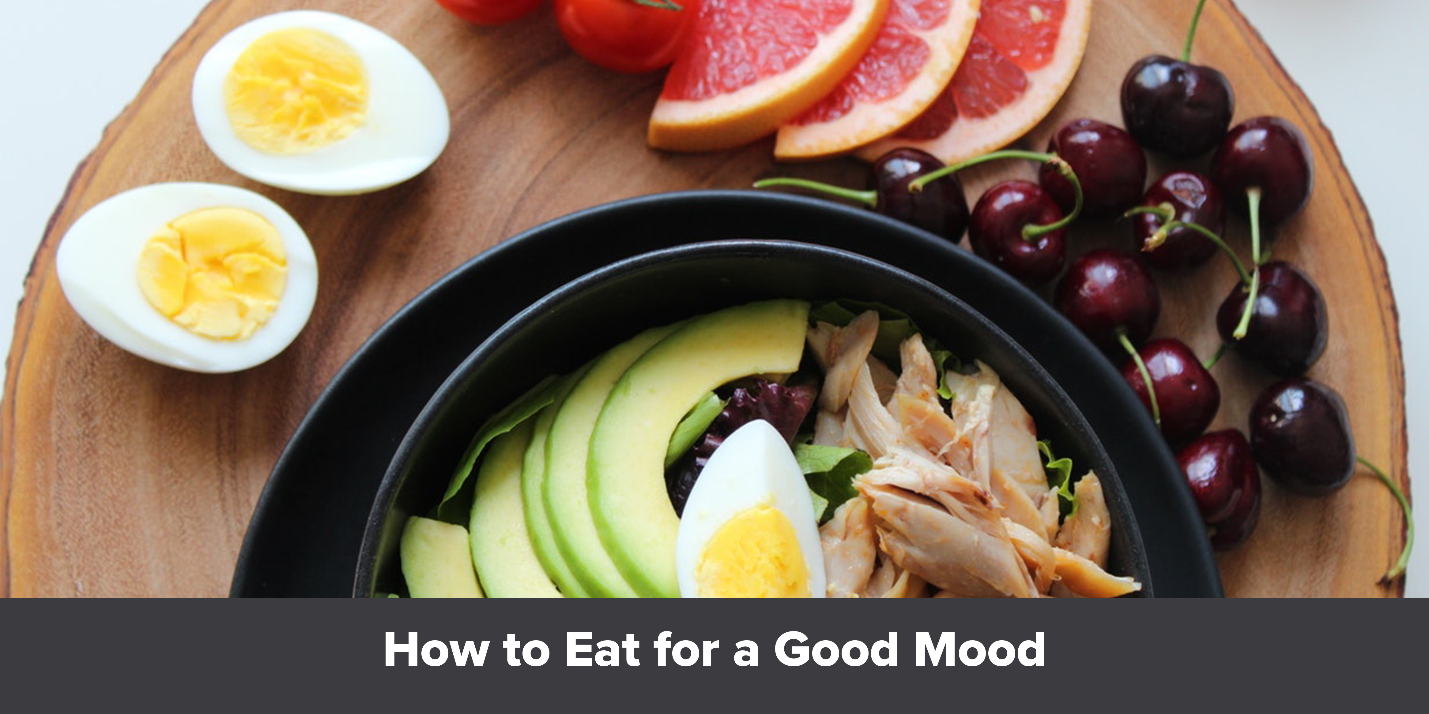 How to Eat for a Good Mood