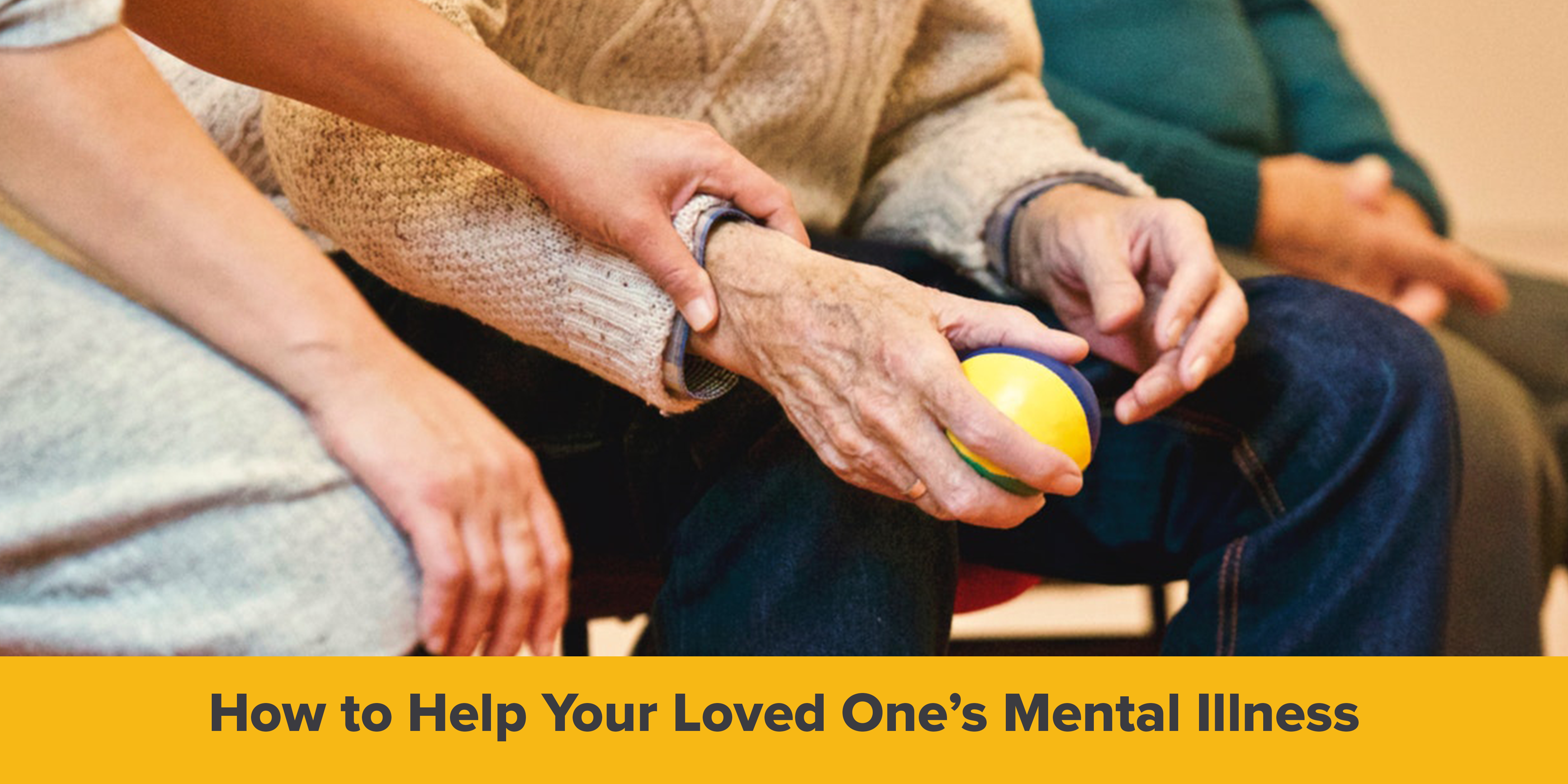 How to Help Your Loved One's Mental Illness
