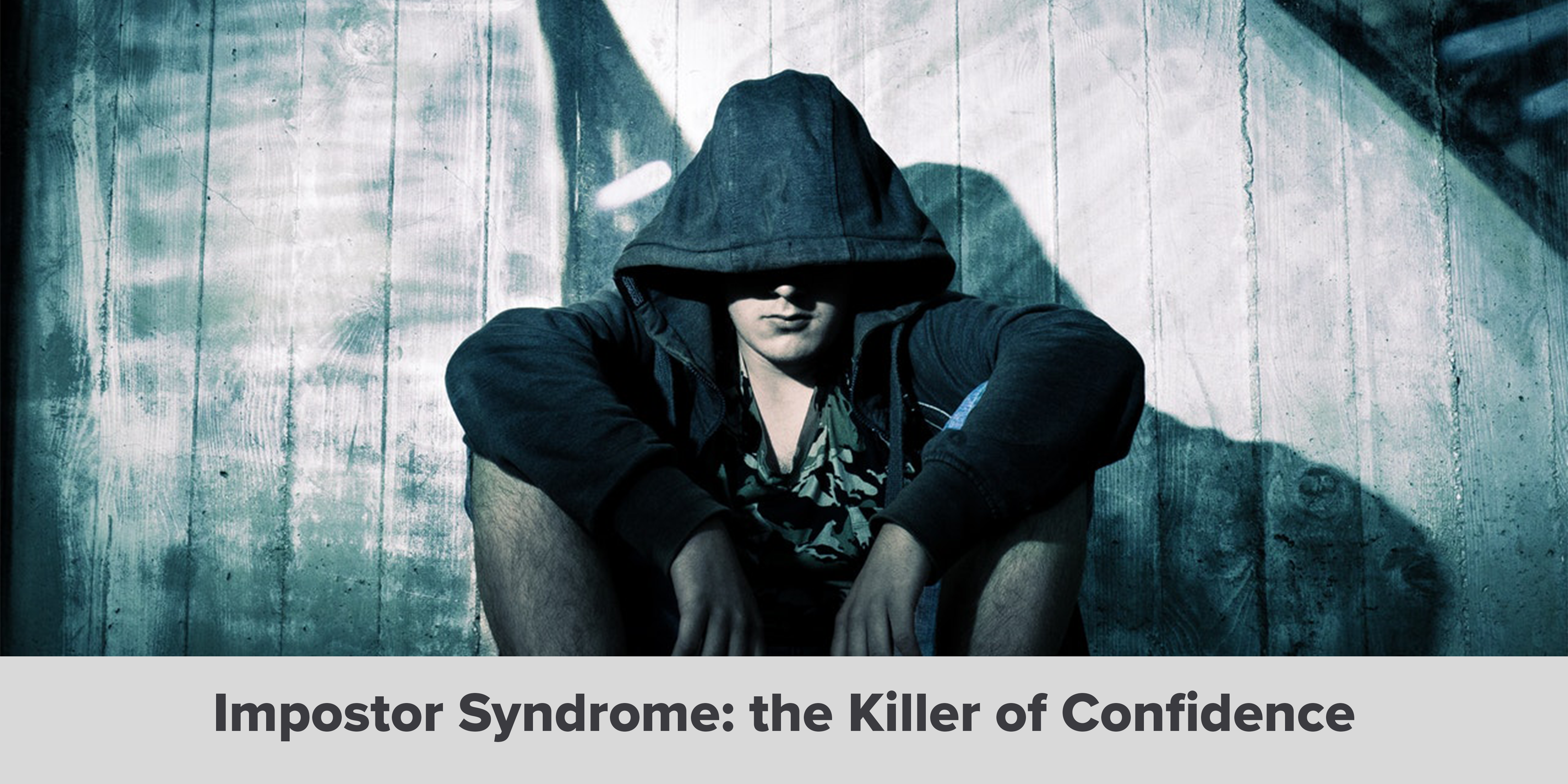 Impostor Syndrome the Killer of Confidence