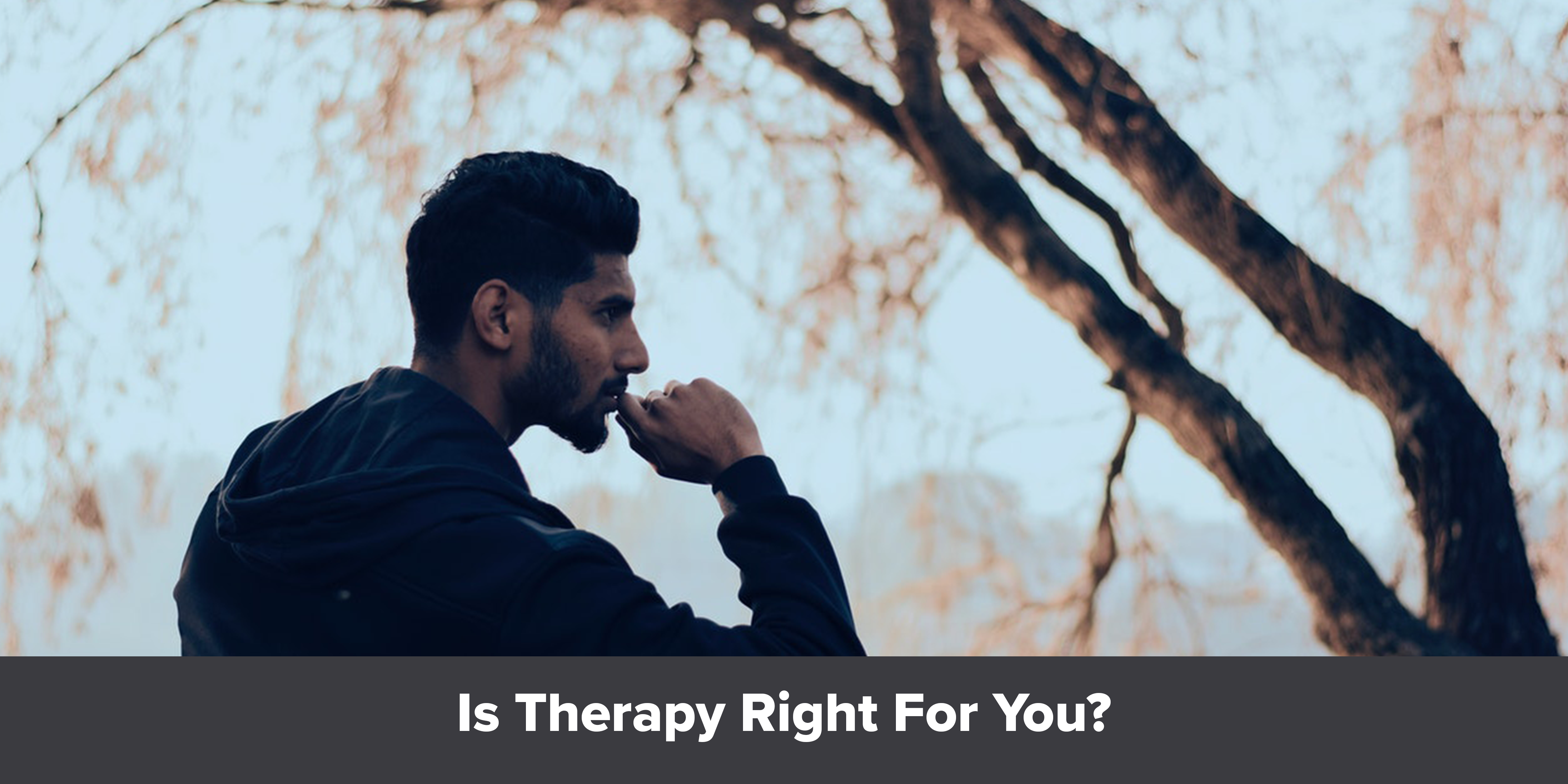 Is Therapy Right For You