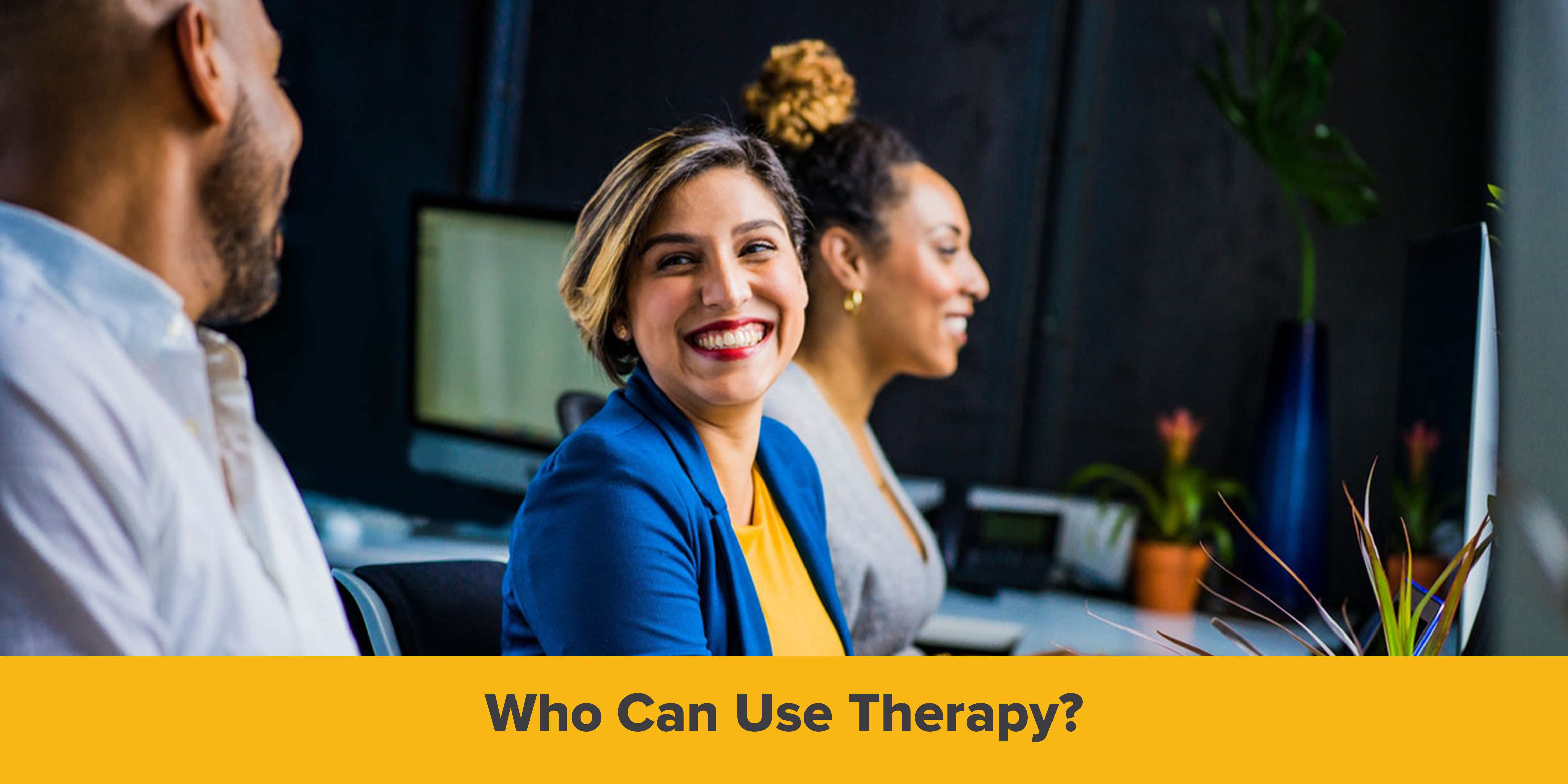 Who Can Use Therapy