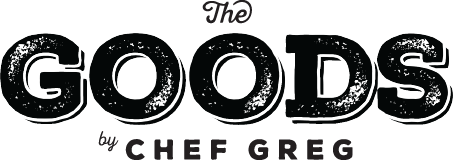 The Goods by Chef Greg Giancaterino - Recipes, provisions, travel and more. We've got The Goods.