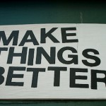 "sign ""make things better"""