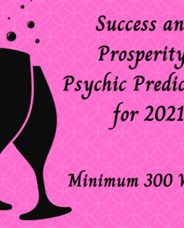 2021 Psychic Prediction Reading for 2021 – Success And Prosperity Minimum 300 words