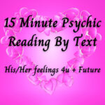 NEW AND SPECIAL – Let's Text Psychic Reading – 10 Minutes – His/Her Feelings 4u+Future