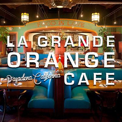 La Grande Orange Cafe Pasadena California