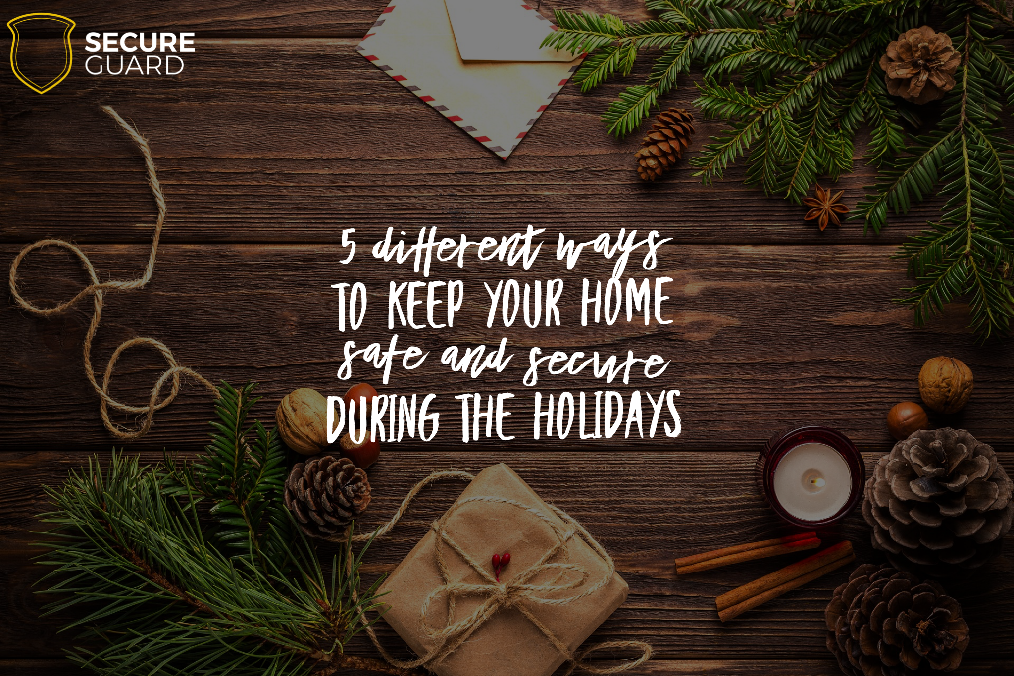 Home Security Tips During Holidays