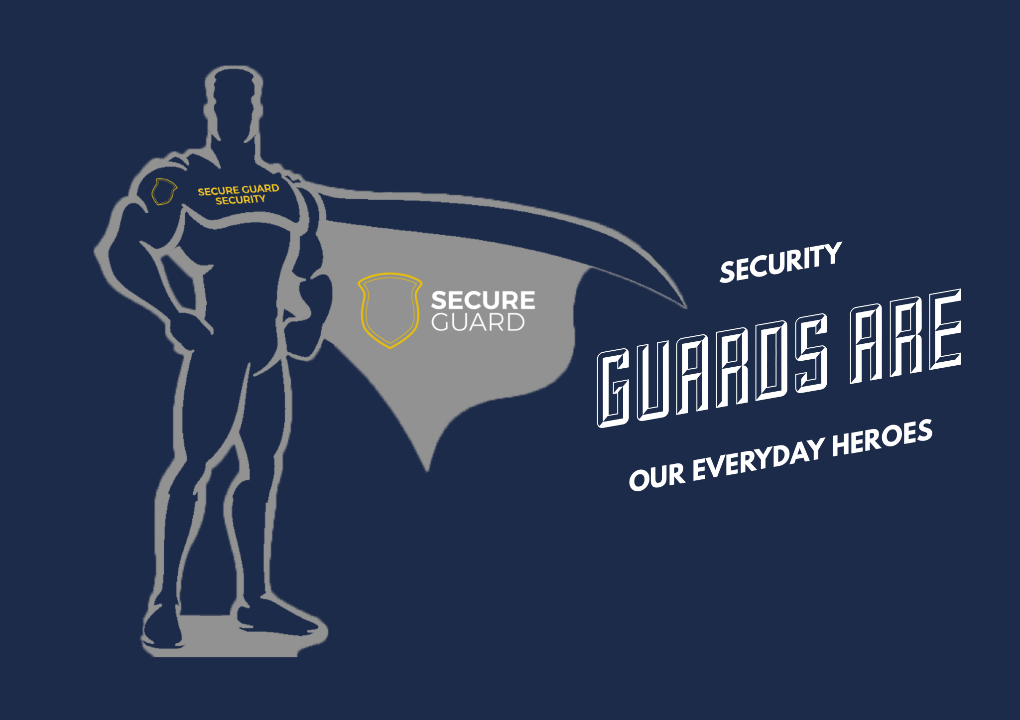 Security Guards Are Super Heroes